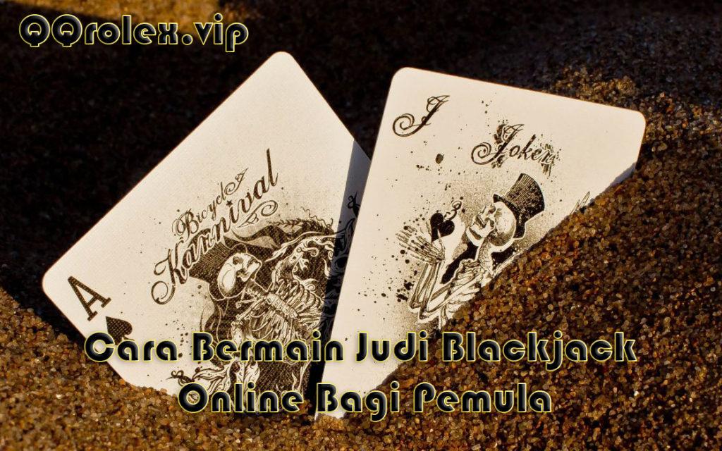 Cara Bermain Judi Blackjack Online Bagi Pemula